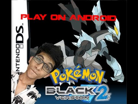 pokemon black 2 for drastic emulator emuparadise android