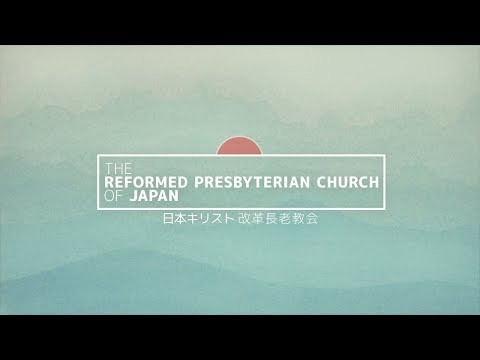 The Reformed Presbyterian Church in Japan