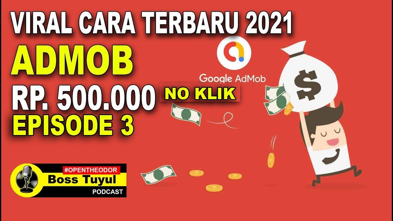 Nuyul ADMOB ...Tanpa Klik 80 X tayang Iklan Dibayar 50 Rb ( Boss Tuyul )