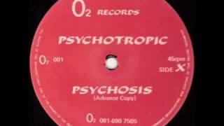 Psychotropic - Psychosis