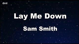 Lay Me Down - Sam Smith Karaoke 【No Guide Melody】 Instrumental
