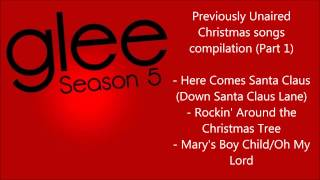 Glee - Previously Unaired Christmas songs compilation (Part 1) - Season 5