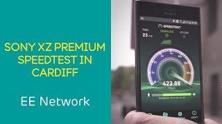 EE Network: Sony XZ Premium Speedtest - Cardiff