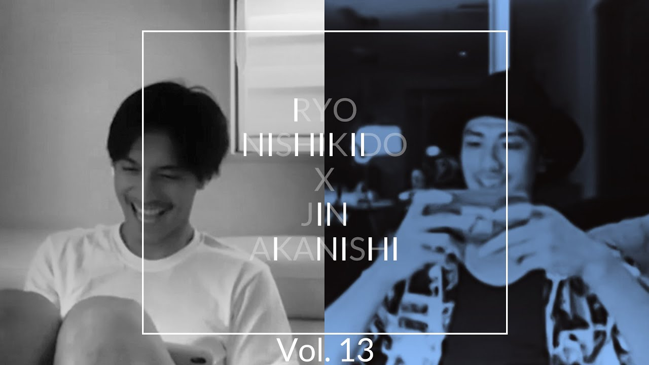 NO GOOD TV - Vol. 13 | RYO NISHIKIDO & JIN AKANISHIHI