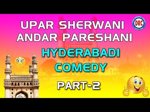 Upar Sherwani Andar Pareshani Part-2 Hyderabadi Comedy || Hyderabadi comedy Drama