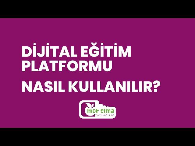 Dijital Eğitim Platformu Nasıl Kullanılır? - Mor Elma Yayıncılık - Uzaktan Okul Öncesi Eğitim