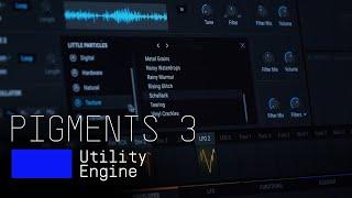 Tutorials | Pigments 3 - Episode 8: Utility Engine