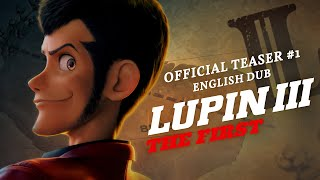 Lupin III: The First [Official English Dub Teaser #1, GKIDS] - Coming Soon!