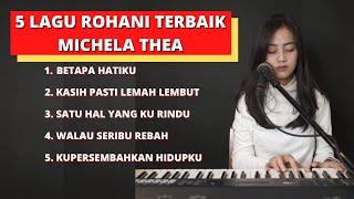5 Lagu Rohani Terbaik Michela Thea