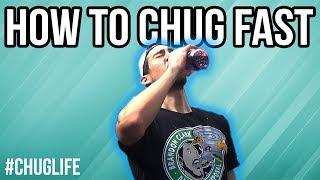 HOW TO CHUG FAST! CHUG LIKE A BOSS!