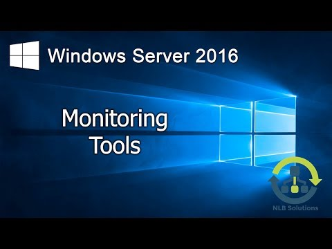 13. Windows Server 2016 Monitoring tools (Explained)