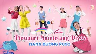 "Christian Music | ""Pinupuri Namin ang Diyos Nang Buong Puso"" | Dance"