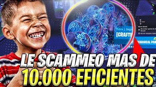 SCAMEO A UN SCAMMER 10 000 EFICIENTES y TODO SU INVENTARIO y SE ENFADA DEMASIADO