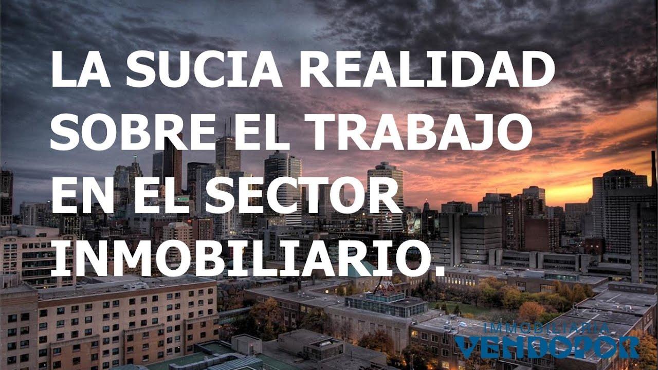LA SUCIA REALIDAD SOBRE EL TRABAJO EN EL SECTOR INMOBILIARIO de VENDOPOR Inmobiliarias