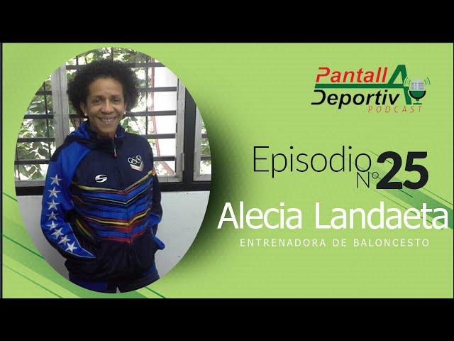 Hablando del baloncesto femenino en Venezuela con Alecia Landaeta | PD Podcast 25