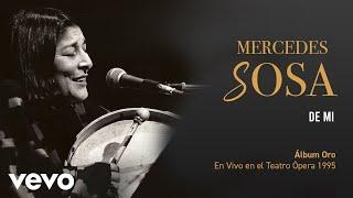 Mercedes Sosa - De Mí (En Directo / Teatro Ópera Diciembre 1995)