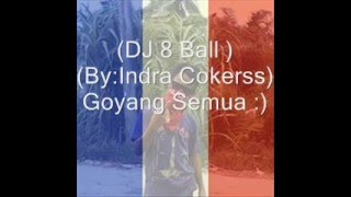 DJ 8 Ball (Buka Sitik Joss) House