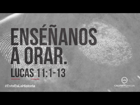 lucas-11:1-13-—-«enséñanos-a-orar.»