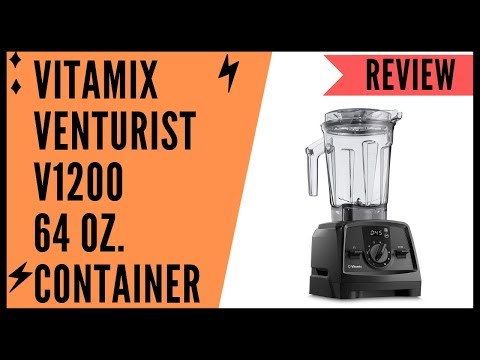 Vitamix Venturist V1200 Professional Grade 64 oz  Container Review
