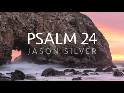🎤 Psalm 24 Song with Lyrics - Lift Up Your Heads O Gates - Jason Silver [WORSHIP SONG]
