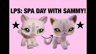 LPS: Spa Day with Sammy!