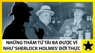 """Những Thám Tử Tài Ba Được Ví Như """"Sherlock Holmes Ngoài Đời Thực"""""""
