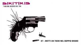 Sikitikis - Metti un Tigre nel Doppio Brodo | Fuga dal Deserto del Tiki (album 2005)