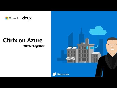 Citrix on Azure Better Together