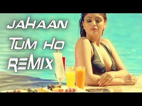 Jahaan Tum Ho Shrey Singhal Remix By SOLAYMAN