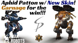 War Robots - Aphid Patton w/ New Skin!!! Carnage Thunder for the Win!!!