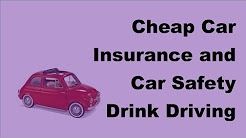 Cheap Car Insurance and Car Safety |  Drink Driving -  2017 Vehicle Insurance Policy