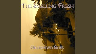 Provided to YouTube by CDBaby Touch the Ceiling · The Smelling Fresh Grounded Skies ℗ 2012 Brian Robert Yates Released on: 2012-01-06 Auto-generated ...