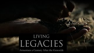 Documentary film Living Legacies  Armenians a Century After the Genocide
