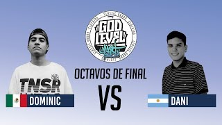 DOMINIC VS DANI OCTAVOS GOD LEVEL ARGENTINA