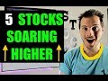 5 Stocks That Are Soaring Higher