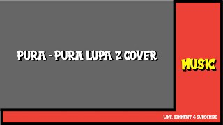 Download Mahen - Pura Pura Lupa ( Cover by Ijatmj )