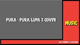 Mahen - Pura Pura Lupa ( Cover by Ijatmj )
