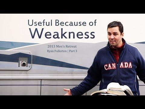 Useful Because of Weakness - Ryan Fullerton