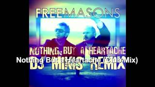 Nothing But a Heartache (Club Mix) ~ Freemasons