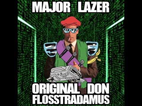 Major Lazer  Original Don Flosstradamus Remix