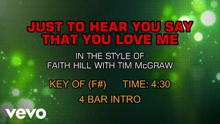 Faith Hill with Tim McGraw - Just To Hear You Say That You Love Me (Karaoke)