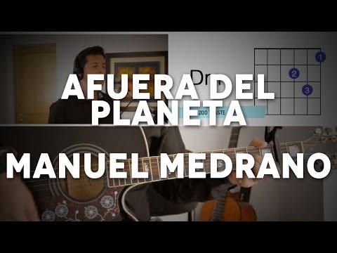 Afuera Del Planeta Manuel Medrano Guitarra Tutorial Cover - Acordes [Mauro Martinez]