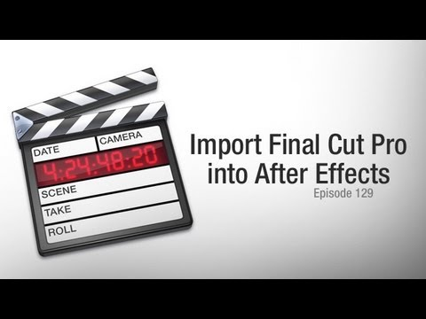 CMD 129: Import Final Cut Pro to After Effects