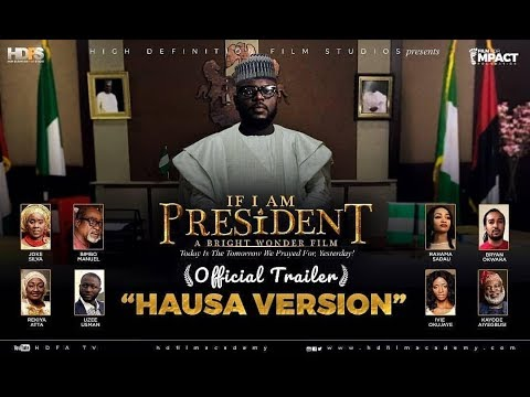 Download IF I AM PRESIDENT OFFICIAL TRAILER- HAUSA