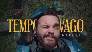 Defina - Tempo Vago (Clipe Oficial)