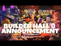 BUILDER HALL 8 ANNOUNCEMENT Clash Of Clans 