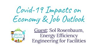 Covid-19 Impacts on Jobs by Sector - Energy Efficiency w/ Sol Rosenbaum, Mechanical Engineer