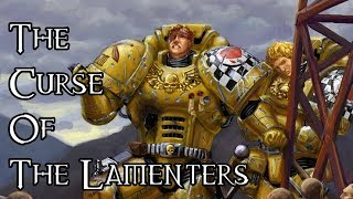 the curse of the lamenters 40k theories