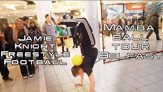 AMAZING FREESTYLE FOOTBALL SKILLS! @ Mamba Ball Tour by Jamie Knight