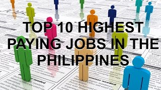 Top 10 Highest Paying Jobs in The Philippines 2015 (Average Monthly Salary)